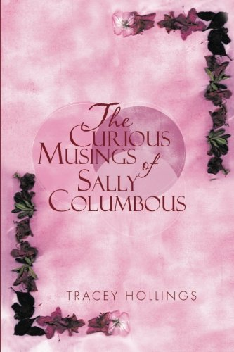 Curious Musings of Sally Columbous   2013 9781493131358 Front Cover
