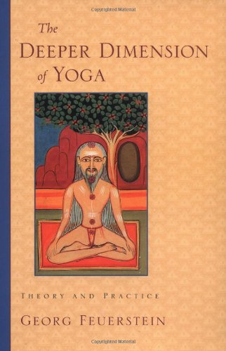 Deeper Dimension of Yoga Theory and Practice  2003 9781570629358 Front Cover