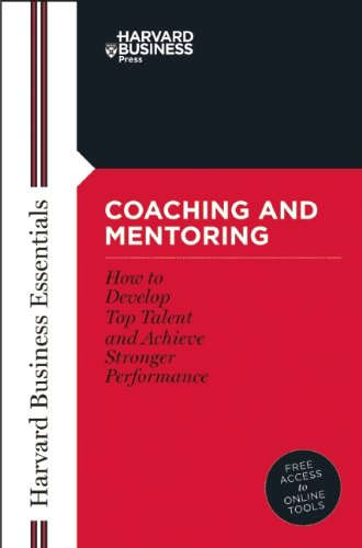 Coaching and Mentoring How to Develop Top Talent and Achieve Stronger Performance  2004 9781591394358 Front Cover