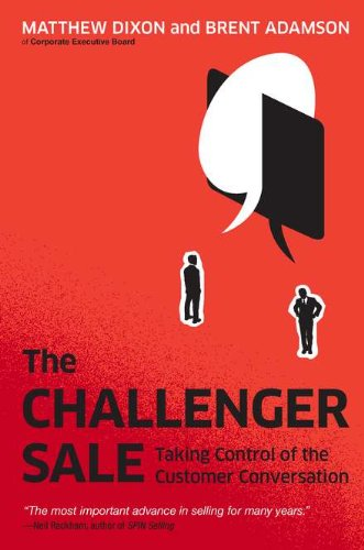 Challenger Sale Taking Control of the Customer Conversation  2011 edition cover