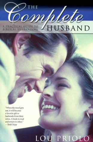 Complete Husband A Practical Guide to Biblical Husbanding  1999 edition cover