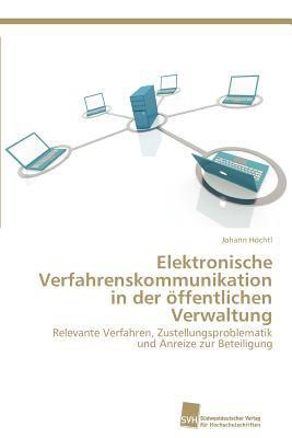Elektronische Verfahrenskommunikation in der �ffentlichen Verwaltung N/A 9783838132358 Front Cover