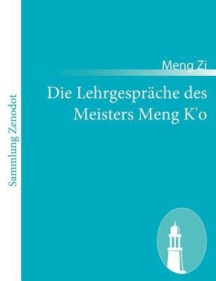 Die Lehrgespr�che des Meisters Meng K'o   2011 9783843066358 Front Cover