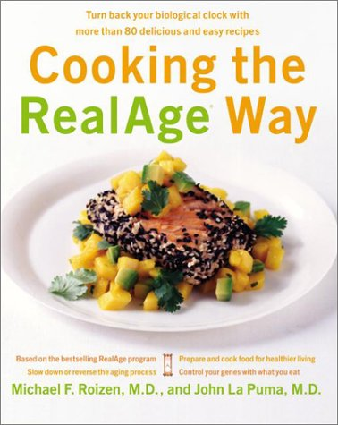Cooking the RealAge Way Turn Back Your Biological Clock with More Than 80 Delicious and Easy Recipes  2003 9780060009359 Front Cover