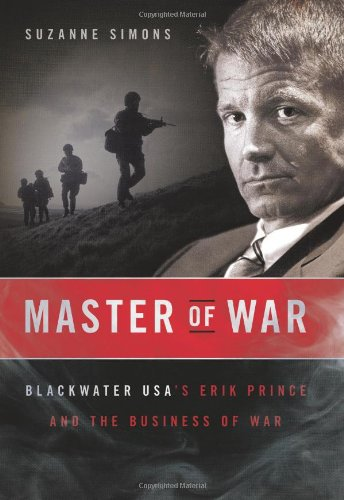 Master of War Blackwater USA's Erik Prince and the Business of War  2009 9780061651359 Front Cover