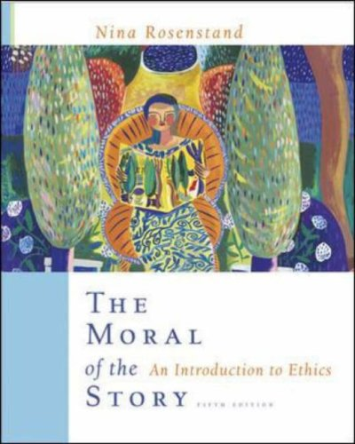 Moral of the Story An Introduction to Ethics 5th 2006 (Revised) edition cover