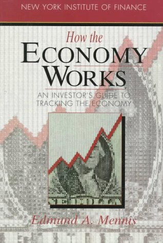 How the Economy Works An Investor's Guide to Tracking the Economy  1991 9780134010359 Front Cover