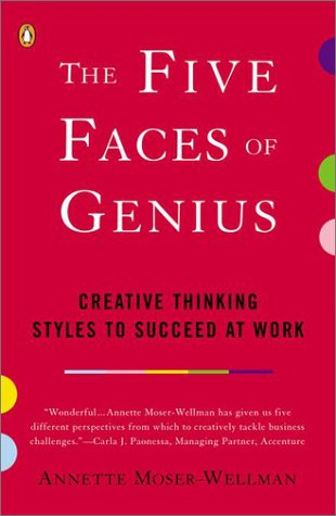 Five Faces of Genius Creative Thinking Styles to Succeed at Work N/A edition cover