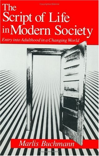 Script of Life in Modern Society Entry into Adulthood in a Changing World  1989 9780226078359 Front Cover