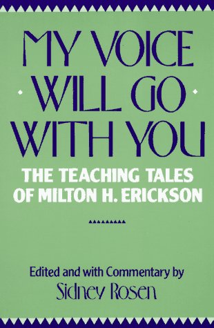 My Voice Will Go with You The Teaching Tales of Milton H. Erickson  1991 edition cover