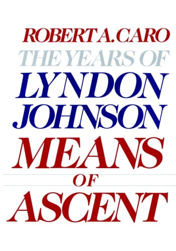 Means of Ascent The Years of Lyndon Johnson N/A edition cover