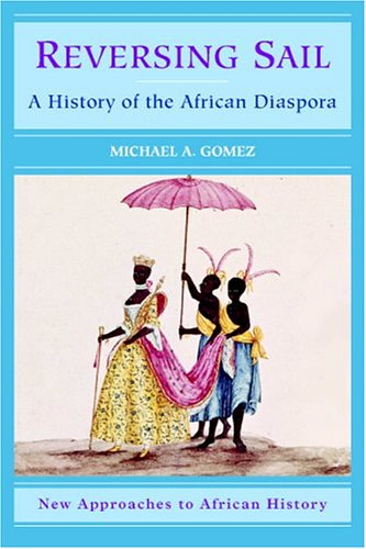 Reversing Sail A History of the African Diaspora  2004 edition cover