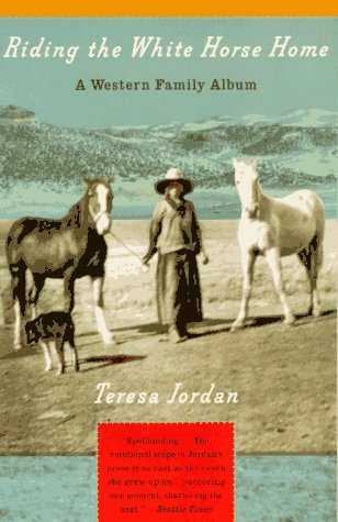 Riding the White Horse Home A Western Family Album Reprint edition cover