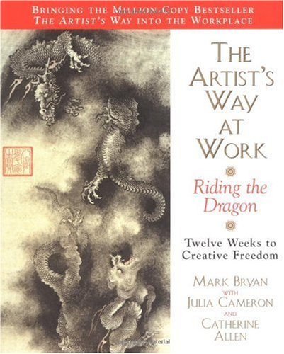 Artist's Way at Work Riding the Dragon Reprint edition cover