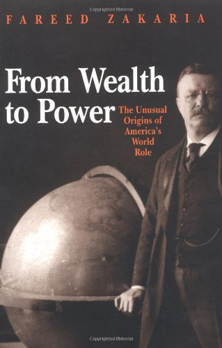 From Wealth to Power The Unusual Origins of America's World Role  1999 edition cover