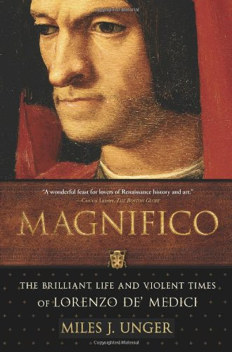 Magnifico The Brilliant Life and Violent Times of Lorenzo de' Medici N/A edition cover