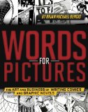 Words for Pictures The Art and Business of Writing Comics and Graphic Novels  2014 edition cover