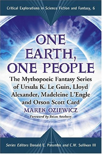 One Earth, One People The Mythopoeic Fantasy Series of Ursula K. le Guin, Lloyd Alexander, Madeleine l'Engle and Orson Scott Card  2008 edition cover
