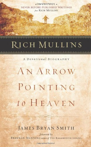 Rich Mullins A Devotional Biography - An Arrow Pointing to Heaven  2002 edition cover