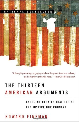Thirteen American Arguments Enduring Debates That Define and Inspire Our Country N/A edition cover