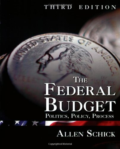 Federal Budget Politics, Policy, Process 3rd 2007 (Revised) edition cover