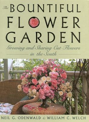 Bountiful Flower Garden Growing and Sharing Cut Flowers in the South  2000 9780878332359 Front Cover