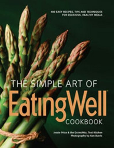Simple Art of Eatingwell Cookbook 400 Easy Recipes, Tips and Techniques for Delicious, Healthy Meals  2010 edition cover