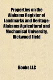 Properties on the Alabama Register of Landmarks and Heritage : Alabama Agricultural and Mechanical University, Rickwood Field N/A edition cover