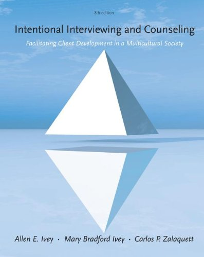 Intentional Interviewing and Counseling: Facilitating Client Development in a Multicultural Society  2013 9781285065359 Front Cover