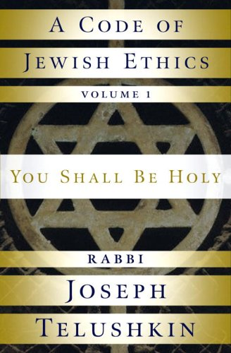 Code of Jewish Ethics: Volume 1 You Shall Be Holy  2006 9781400048359 Front Cover