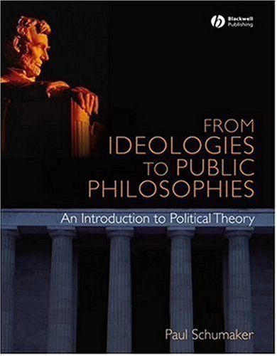 From Ideologies to Public Philosophies An Introduction to Political Theory  2008 edition cover
