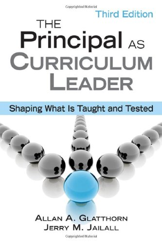 Principal as Curriculum Leader Shaping What Is Taught and Tested 3rd 2009 edition cover