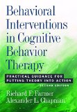 Behavioral Interventions in Cognitive Behavior Therapy Practical Guidance for Putting Theory into Action 2nd 2016 9781433820359 Front Cover