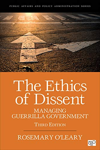 Ethics of Dissent Managing Guerrilla Government 3rd 2020 9781506346359 Front Cover