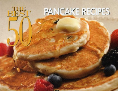 Best 50 Pancake Recipes  N/A 9781558673359 Front Cover