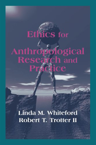 Ethics for Anthropological Research and Practice  N/A edition cover