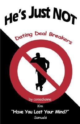 He's Just NOT Dating Deal Breakers  2007 9781587367359 Front Cover
