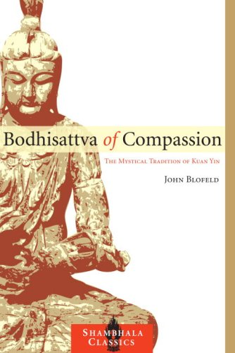 Bodhisattva of Compassion The Mystical Tradition of Kuan Yin N/A edition cover