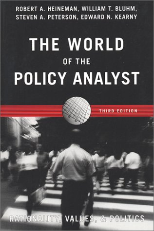 World of the Policy Analyst Rationality, Values, and Politics 3rd 2001 (Revised) 9781889119359 Front Cover