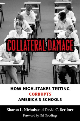 Collateral Damage How High-Stakes Testing Corrupts America's Schools  2007 edition cover