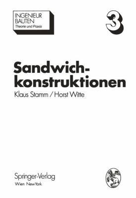 Sandwichkonstruktionen: Berechnung, Fertigung, Ausführung  2012 9783709183359 Front Cover