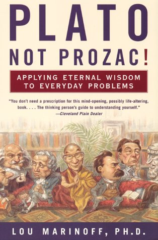 Plato Not Prozac! Applying Eternal Wisdom to Everyday Problems  2001 edition cover