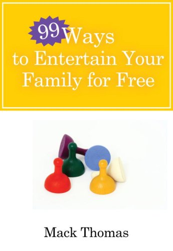 99 Ways to Entertain Your Family for Free! Do Fun Things and Save Money!  2009 9780307458360 Front Cover