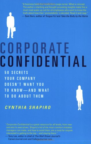 Corporate Confidential 50 Secrets Your Company Doesn't Want You to Know---And What to Do about Them  2005 edition cover