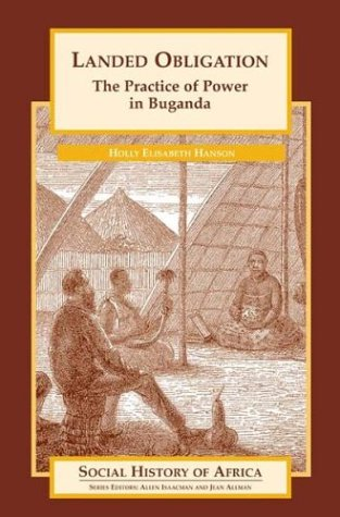 Landed Obligation The Practice of Power in Buganda  2003 edition cover