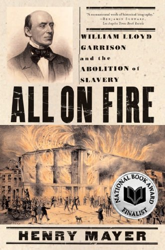 All on Fire William Lloyd Garrison and the Abolition of Slavery  2008 edition cover