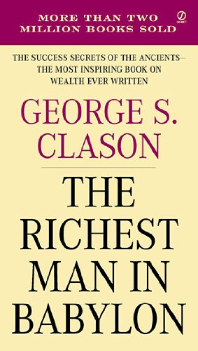 Richest Man in Babylon The Success Secrets of the Ancients--The Most Inspiring Book on Wealth Ever Written  1955 9780451205360 Front Cover