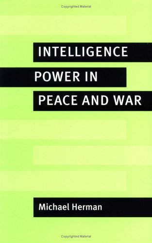 Intelligence Power in Peace and War   1996 9780521566360 Front Cover