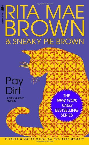 Pay Dirt A Mrs. Murphy Mystery N/A 9780553572360 Front Cover