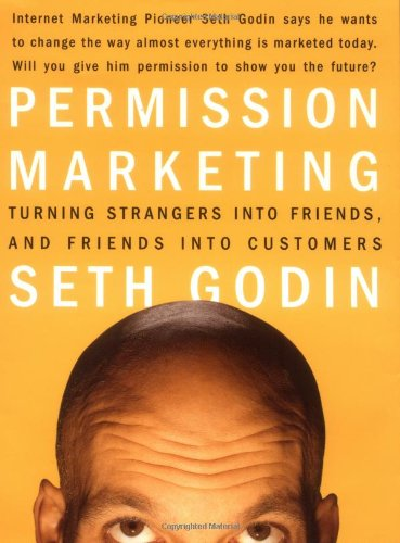 Permission Marketing Turning Strangers into Friends and Friends into Customers  1999 edition cover
